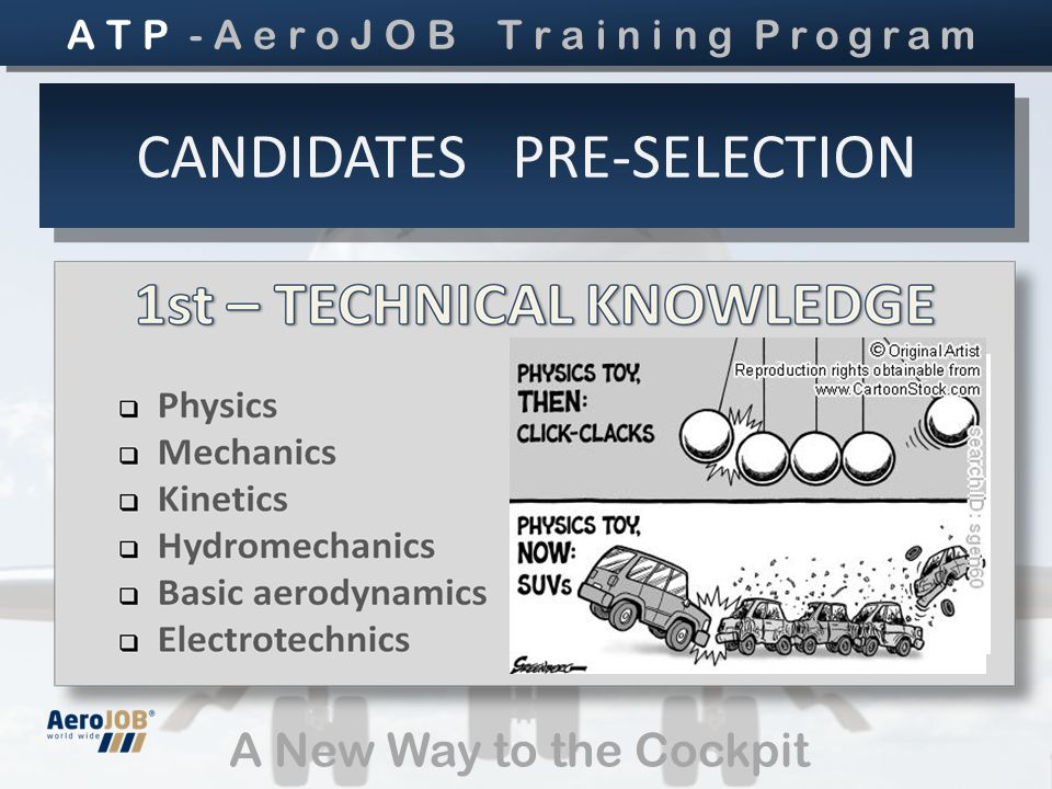 A New Way to the Cockpit CANDIDATES PRE-SELECTION A T P - A e r o J O B T r a i n i n g Program