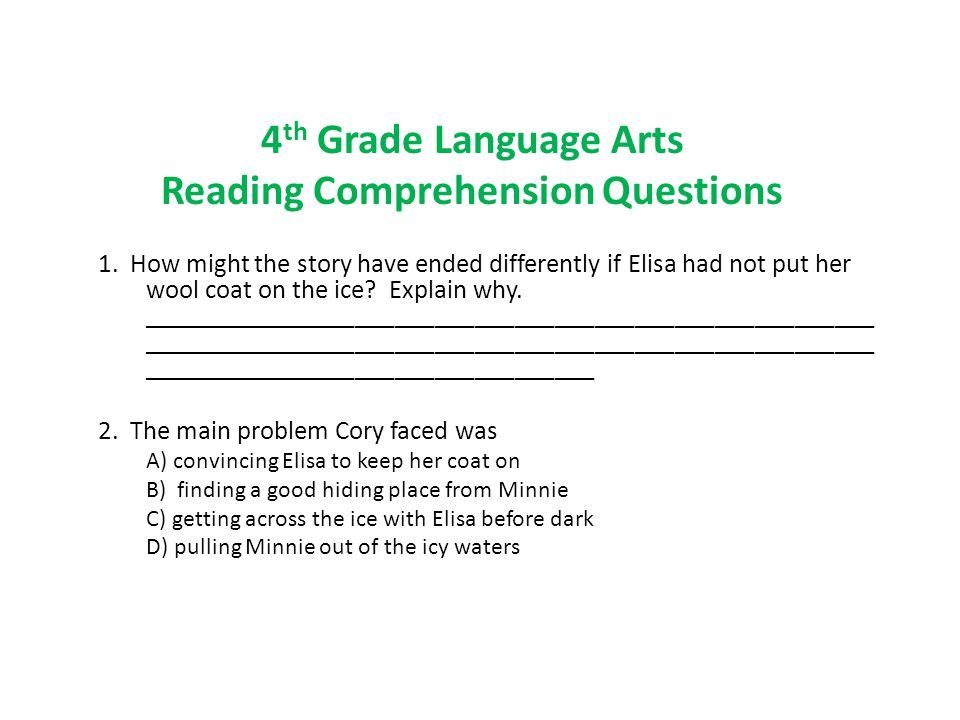 4 th Grade Language Arts Reading Comprehension Questions 1.