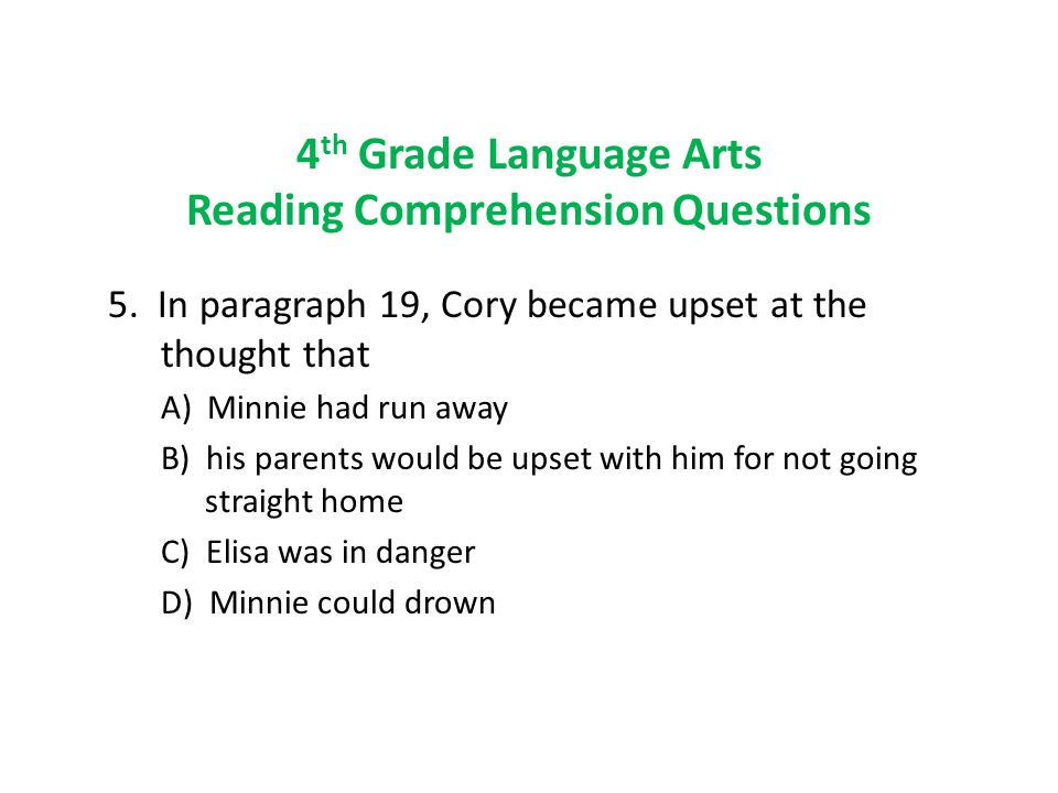 4 th Grade Language Arts Reading Comprehension Questions 5.