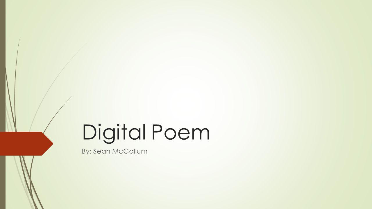 Digital Poem By: Sean McCallum