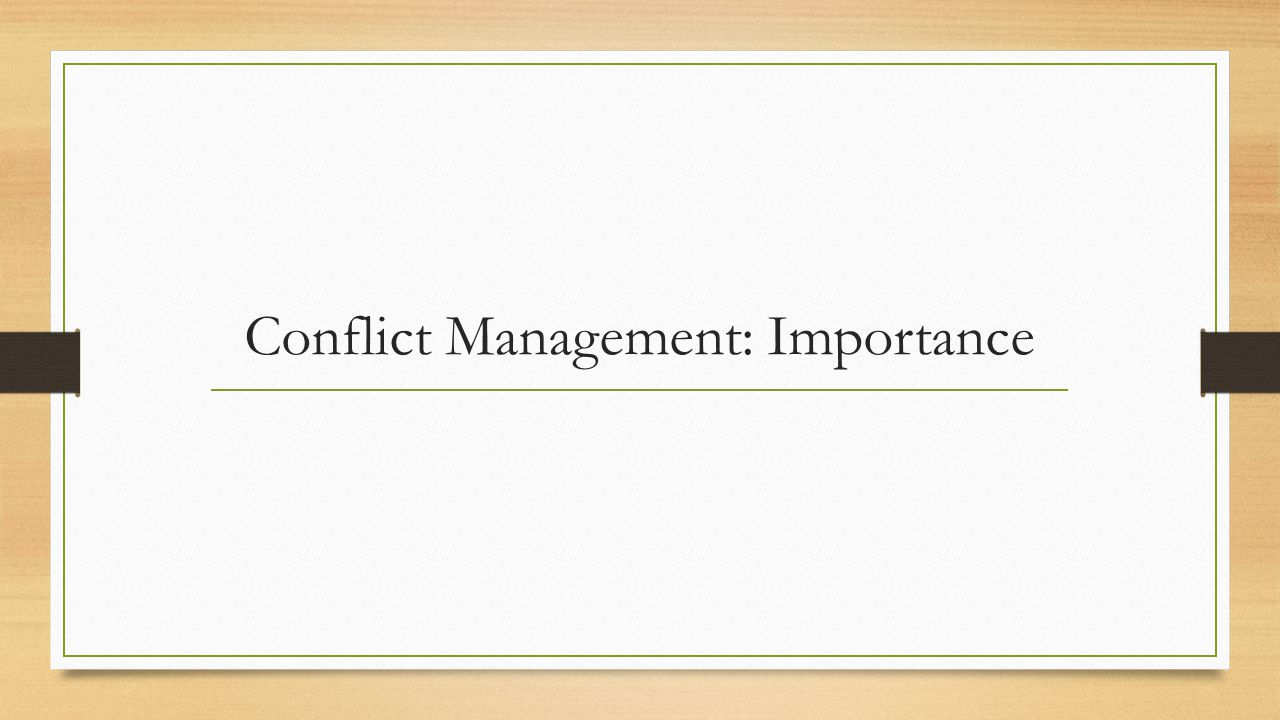 Conflict Management: Importance