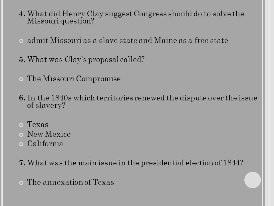 4. What did Henry Clay suggest Congress should do to solve the Missouri question.