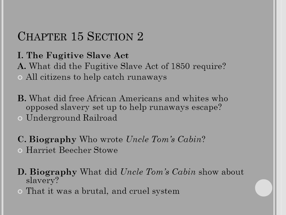 C HAPTER 15 S ECTION 2 I. The Fugitive Slave Act A.