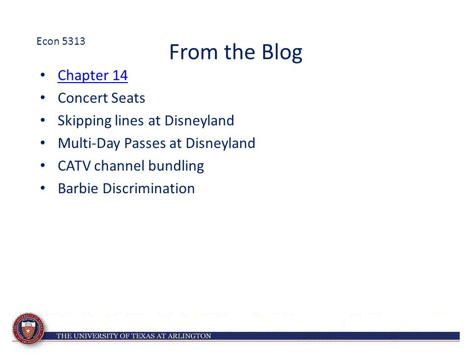 From the Blog Chapter 14 Concert Seats Skipping lines at Disneyland Multi-Day Passes at Disneyland CATV channel bundling Barbie Discrimination Econ 53