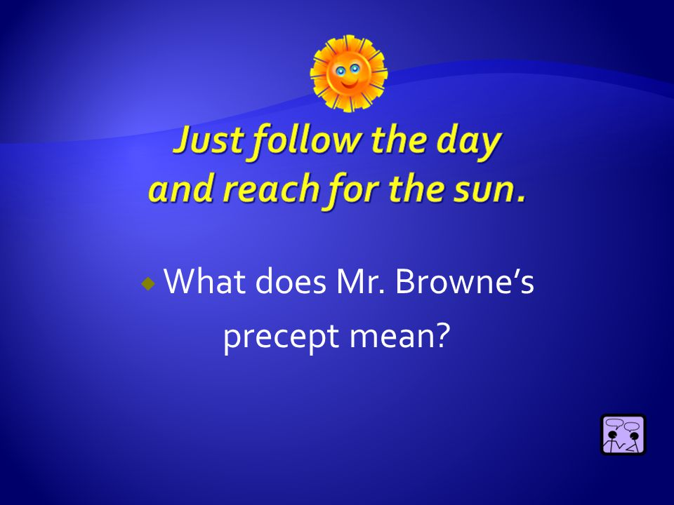  What does Mr. Browne's precept mean?
