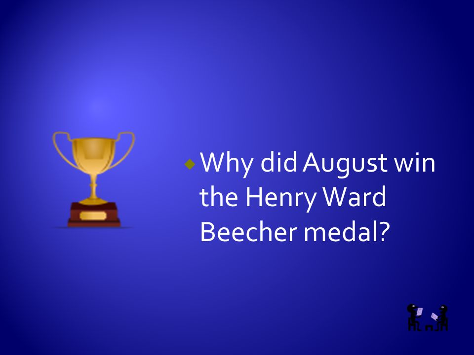  Why did August win the Henry Ward Beecher medal?
