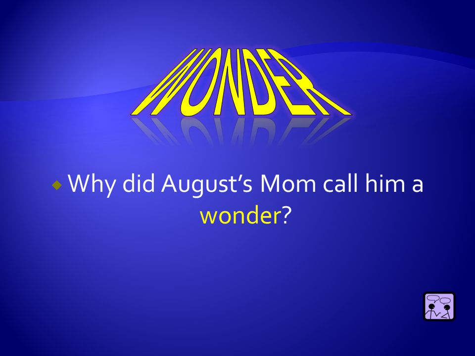  Why did August's Mom call him a wonder?