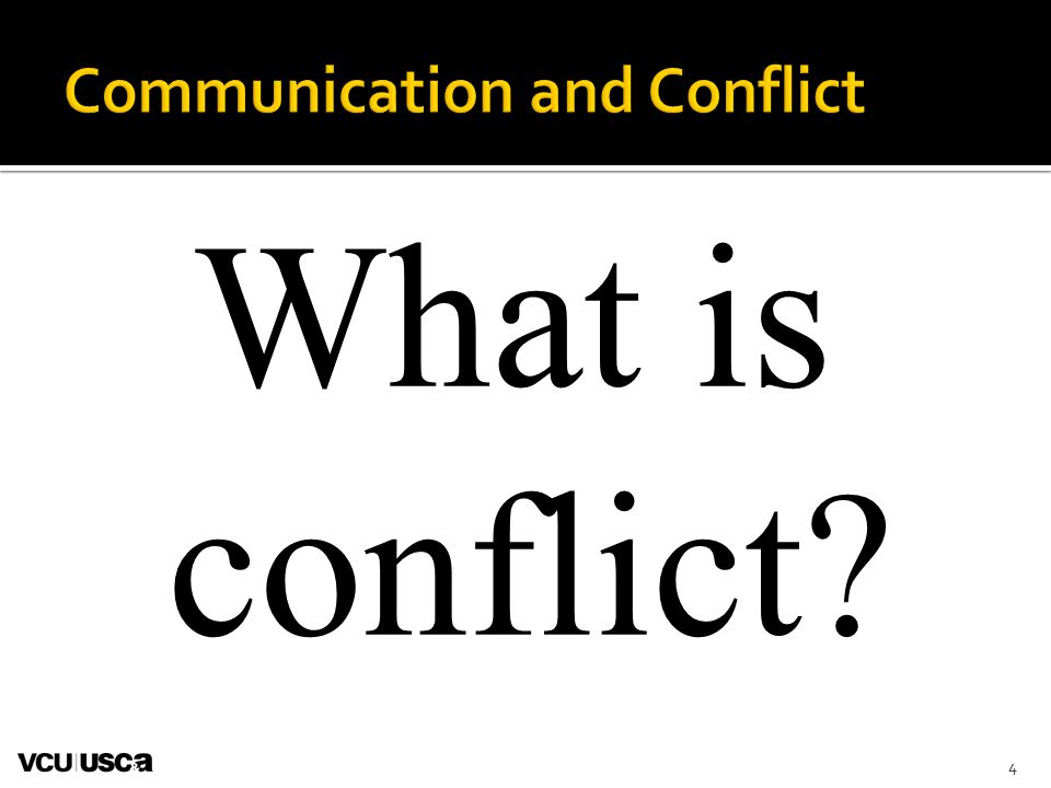 4 What is conflict?