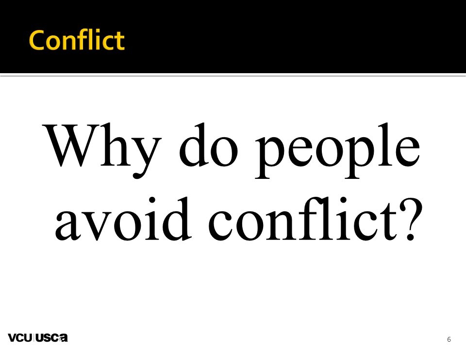 6 Why do people avoid conflict?