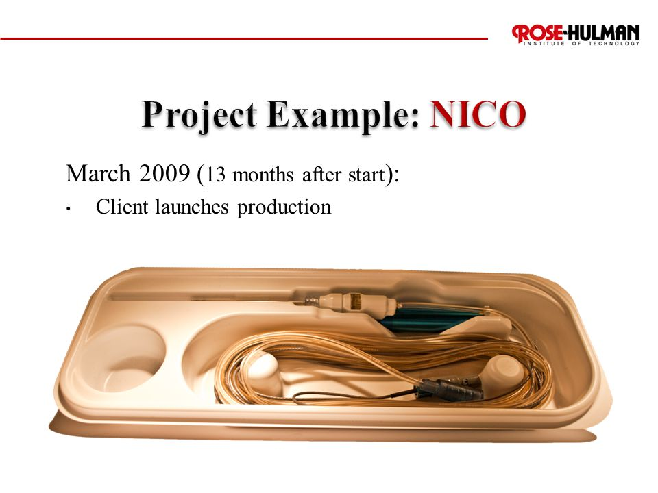 March 2009 ( 13 months after start ): Client launches production