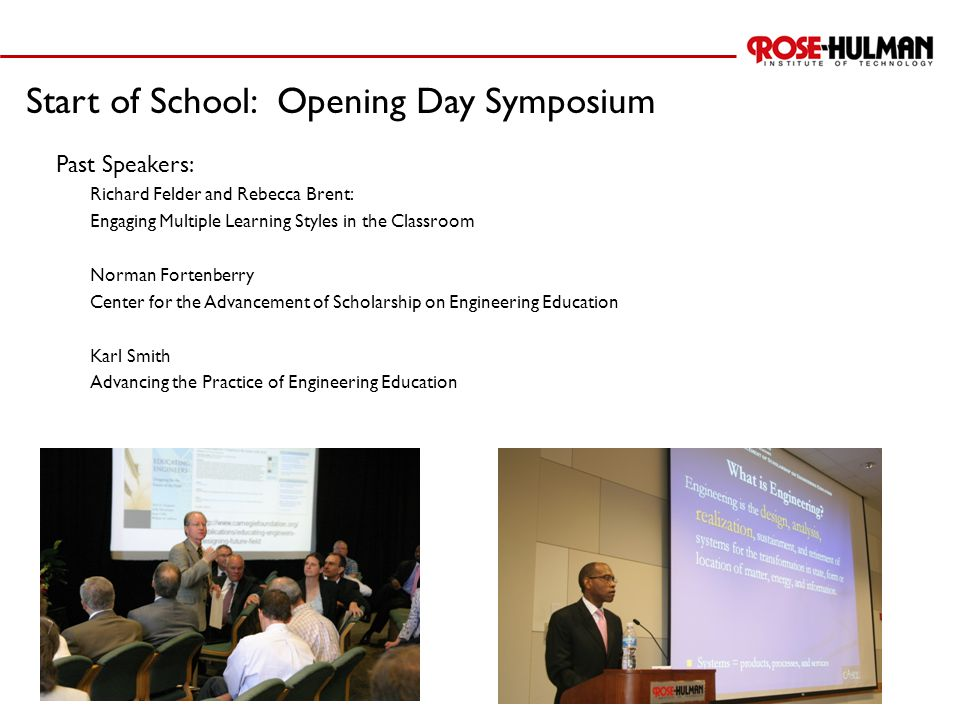 Start of School: Opening Day Symposium Past Speakers: Richard Felder and Rebecca Brent: Engaging Multiple Learning Styles in the Classroom Norman Fort