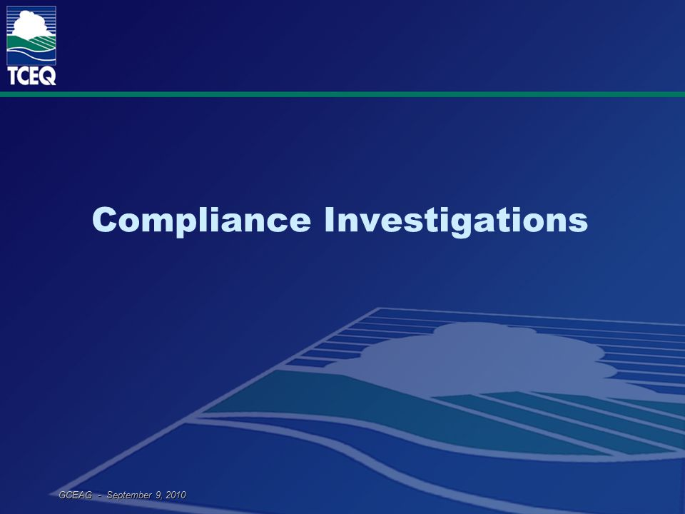 GCEAG - September 9, 2010 Compliance Investigations