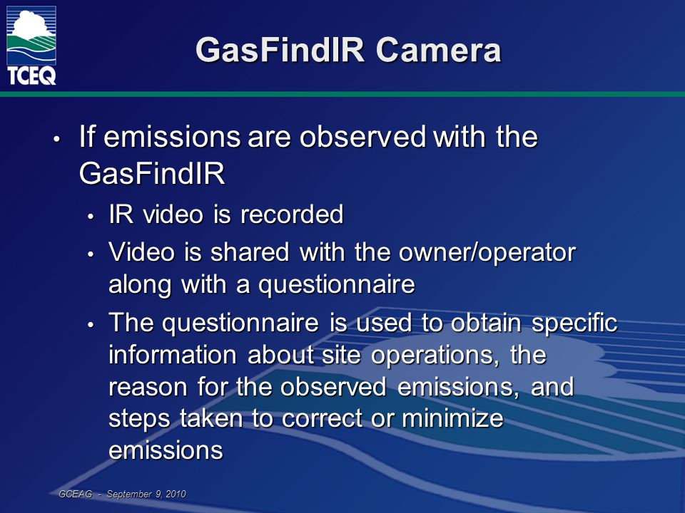 GCEAG - September 9, 2010 GasFindIR Camera If emissions are observed with the GasFindIR If emissions are observed with the GasFindIR IR video is recor