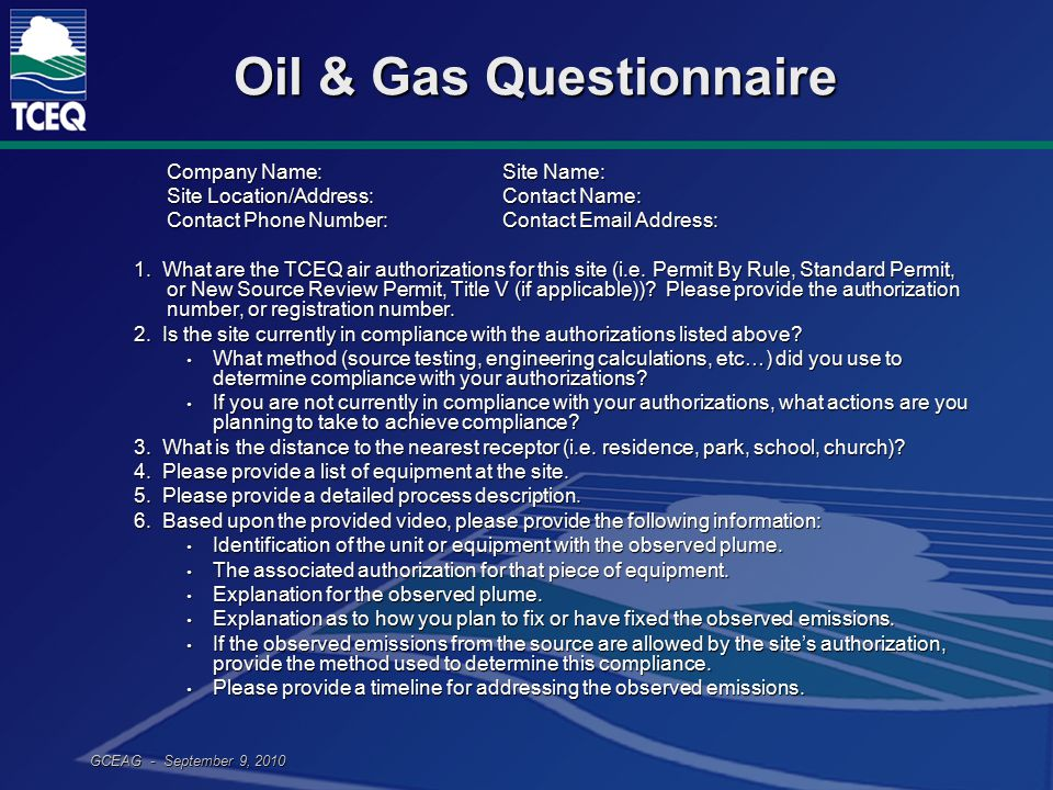 GCEAG - September 9, 2010 Oil & Gas Questionnaire Company Name:Site Name: Site Location/Address:Contact Name: Contact Phone Number:Contact Email Addre