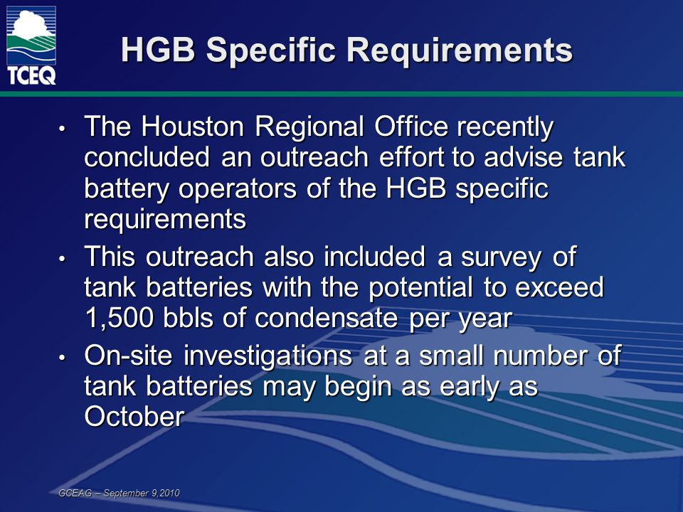 HGB Specific Requirements The Houston Regional Office recently concluded an outreach effort to advise tank battery operators of the HGB specific requi