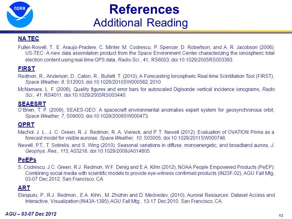 13 AGU – 03-07 Dec 2012 NA TEC Fuller-Rowell, T., E. Araujo-Pradere, C. Minter, M. Codrescu, P. Spencer, D. Robertson, and A. R. Jacobson (2006), US-T
