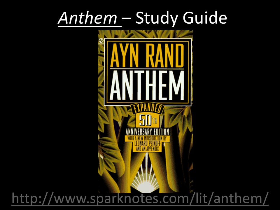 Anthem – Study Guide http://www.sparknotes.com/lit/anthem/