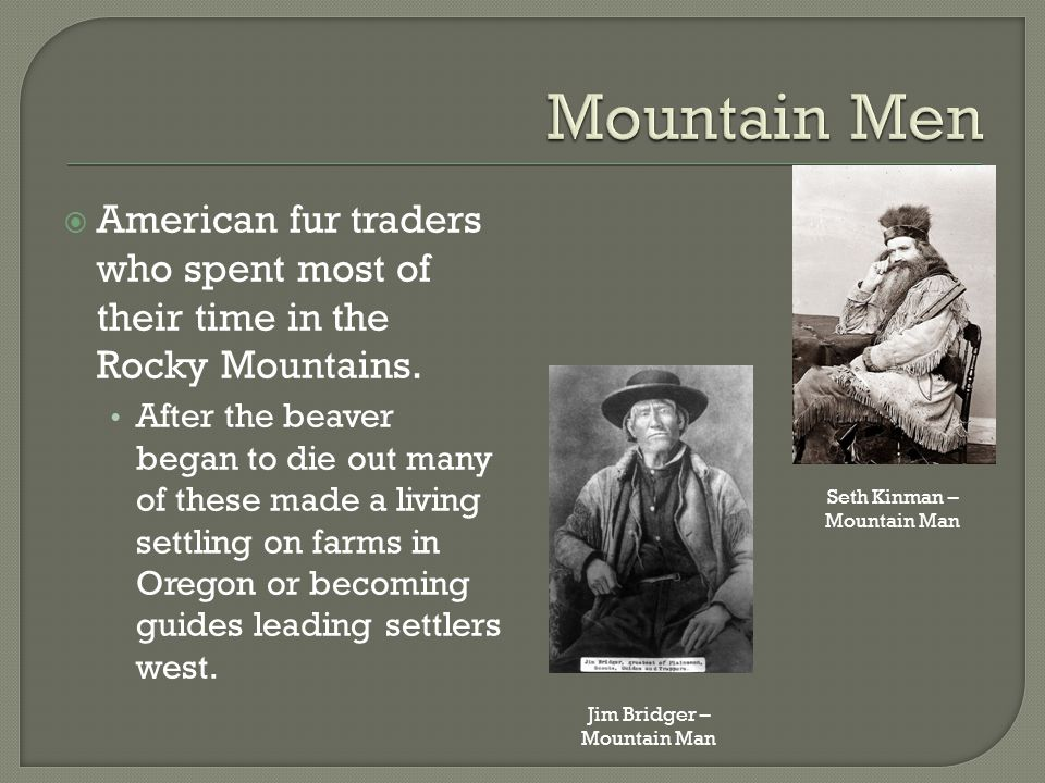  American fur traders who spent most of their time in the Rocky Mountains.