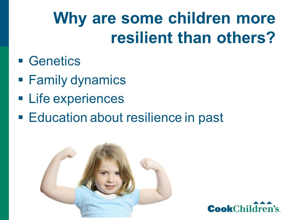 Why are some children more resilient than others.