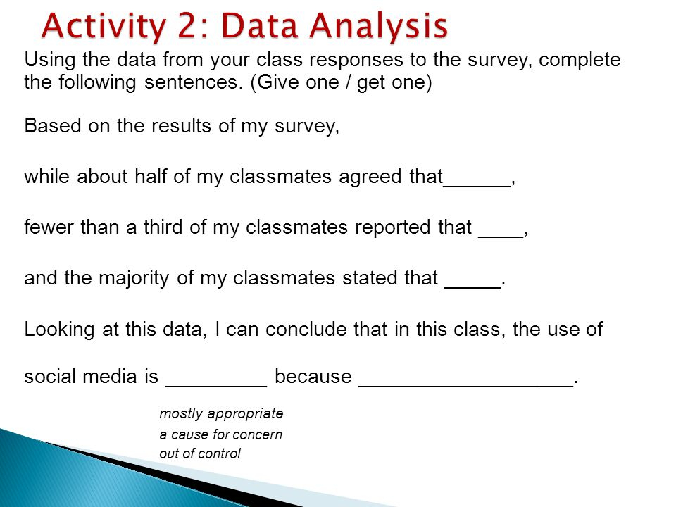 Using the data from your class responses to the survey, complete the following sentences.