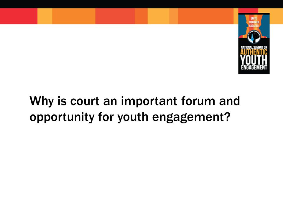 Why is court an important forum and opportunity for youth engagement?