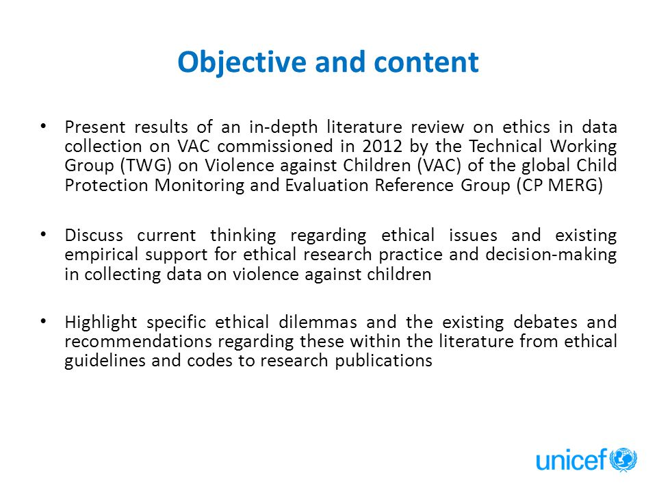 Objective and content Present results of an in-depth literature review on ethics in data collection on VAC commissioned in 2012 by the Technical Worki