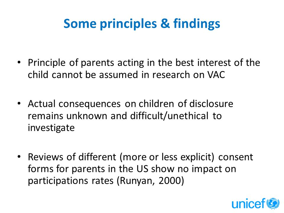 Some principles & findings Principle of parents acting in the best interest of the child cannot be assumed in research on VAC Actual consequences on c
