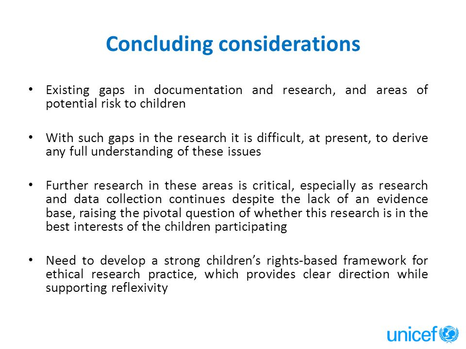Concluding considerations Existing gaps in documentation and research, and areas of potential risk to children With such gaps in the research it is di