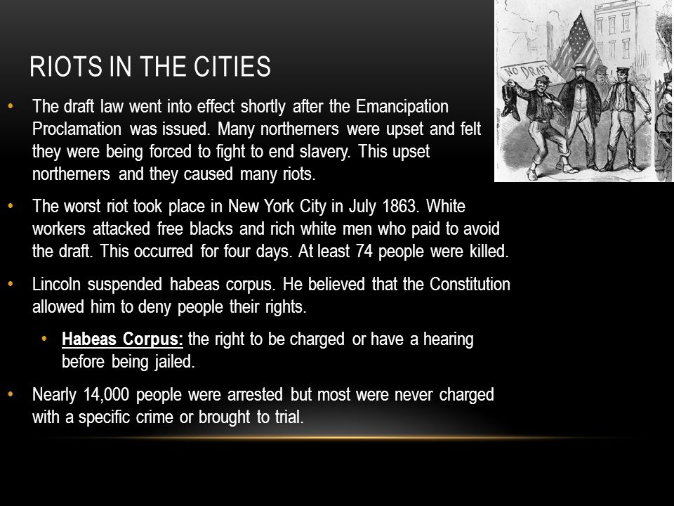 RIOTS IN THE CITIES The draft law went into effect shortly after the Emancipation Proclamation was issued.