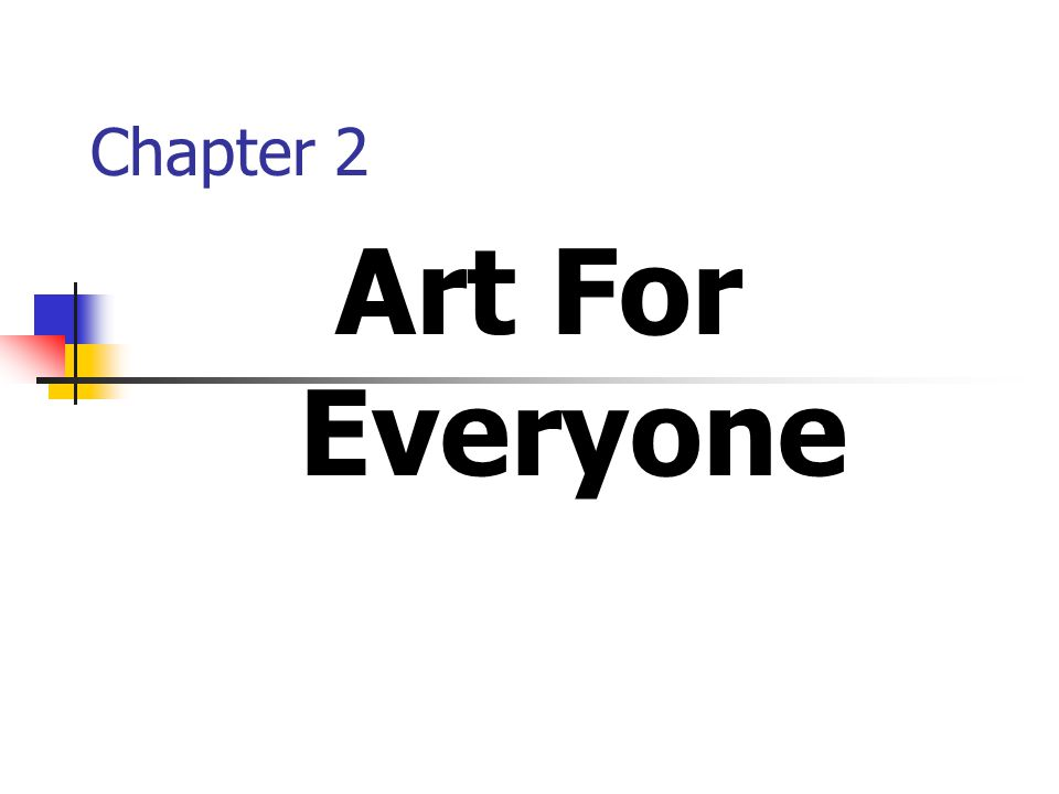 Chapter 2 Art For Everyone