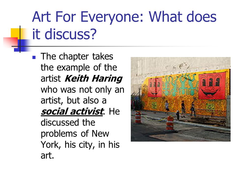 Art For Everyone: What does it discuss.