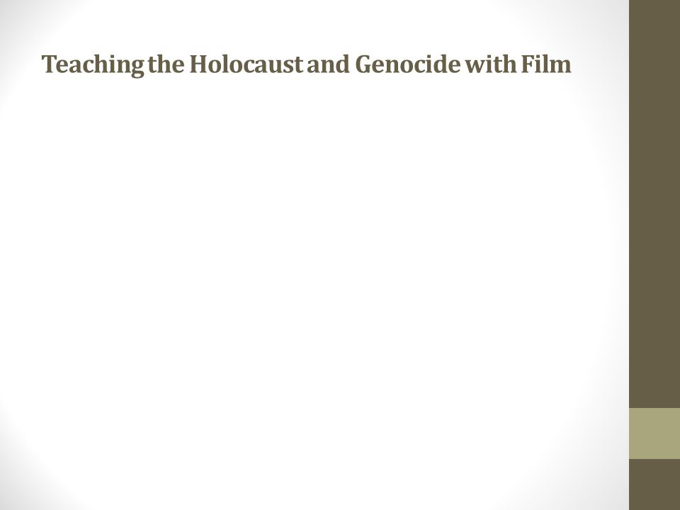 Teaching the Holocaust and Genocide with Film