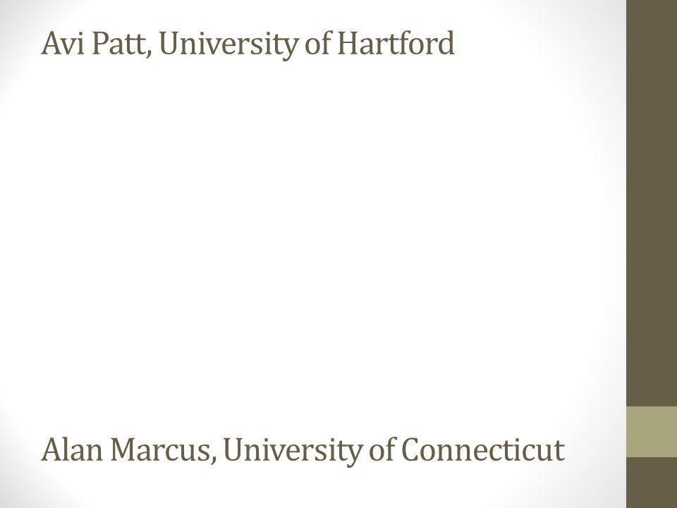 Avi Patt, University of Hartford Alan Marcus, University of Connecticut