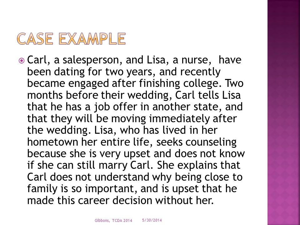  Carl, a salesperson, and Lisa, a nurse, have been dating for two years, and recently became engaged after finishing college.