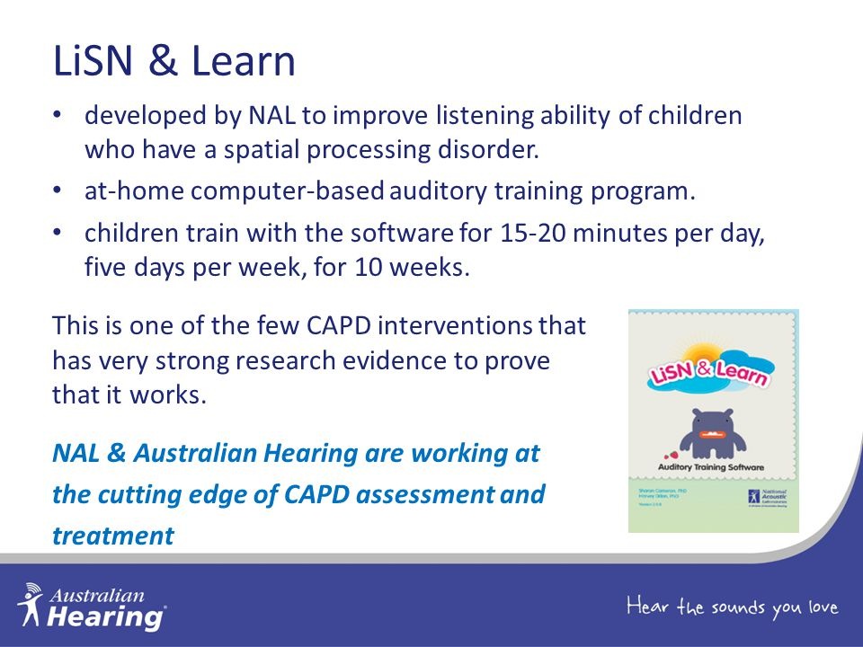 LiSN & Learn developed by NAL to improve listening ability of children who have a spatial processing disorder.