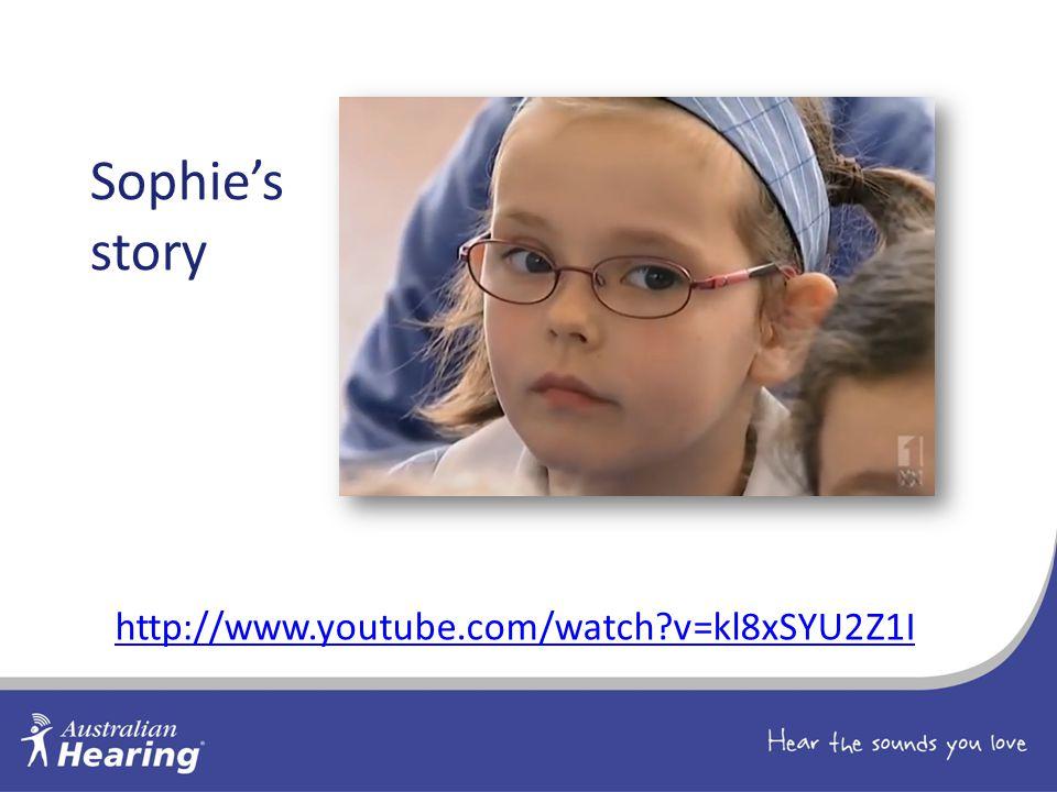 Sophie's story http://www.youtube.com/watch v=kl8xSYU2Z1I