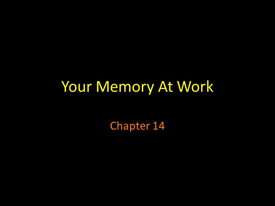 Your Memory At Work Chapter 14