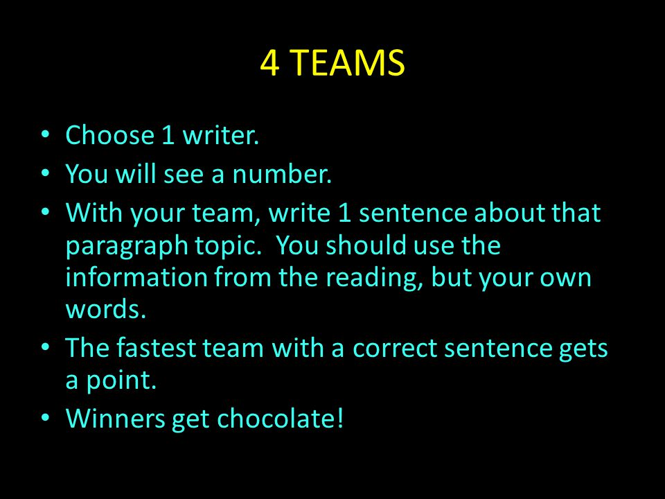 4 TEAMS Choose 1 writer. You will see a number.