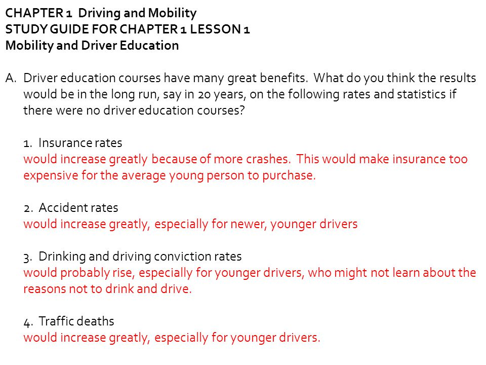 CHAPTER 1 Driving and Mobility STUDY GUIDE FOR CHAPTER 1 LESSON 1 Mobility and Driver Education A.Driver education courses have many great benefits. W