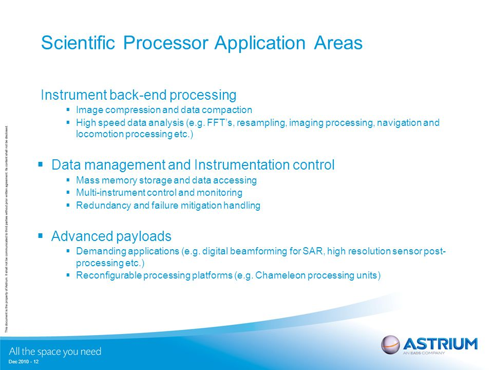Dec 2010 - 12 Scientific Processor Application Areas Instrument back-end processing  Image compression and data compaction  High speed data analysis (e.g.