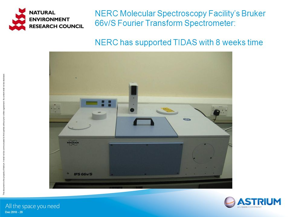 Dec 2010 - 20 NERC Molecular Spectroscopy Facility's Bruker 66v/S Fourier Transform Spectrometer: NERC has supported TIDAS with 8 weeks time