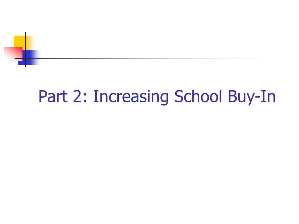 Part 2: Increasing School Buy-In