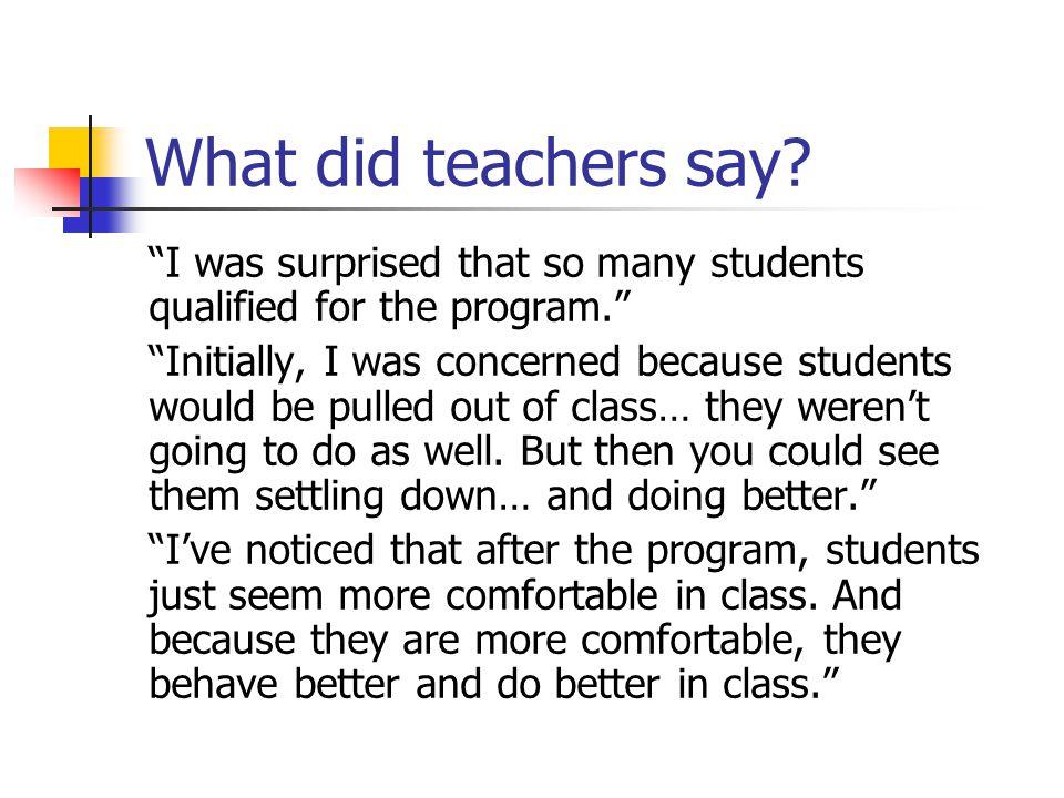 What did teachers say.