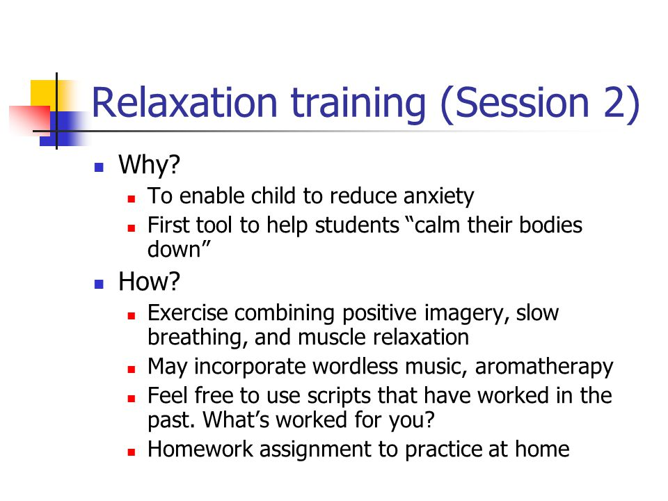 Relaxation training (Session 2) Why.