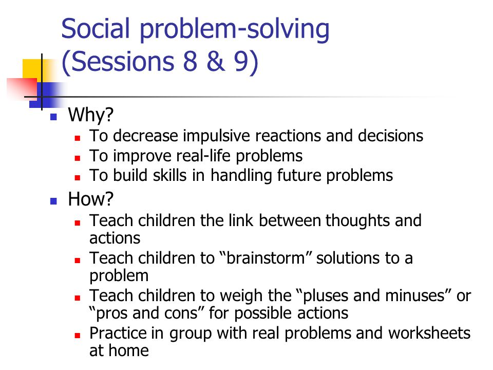 Social problem-solving (Sessions 8 & 9) Why.