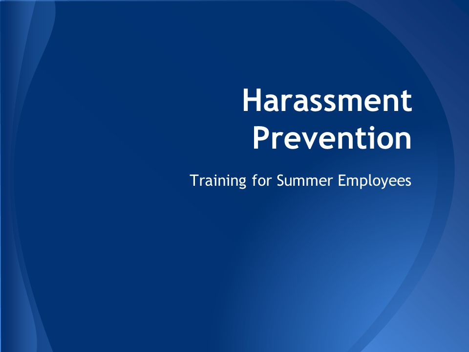 Harassment Prevention Training for Summer Employees
