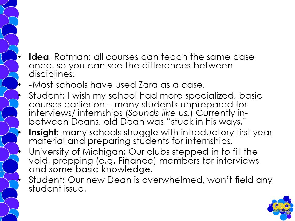 Idea, Rotman: all courses can teach the same case once, so you can see the differences between disciplines.