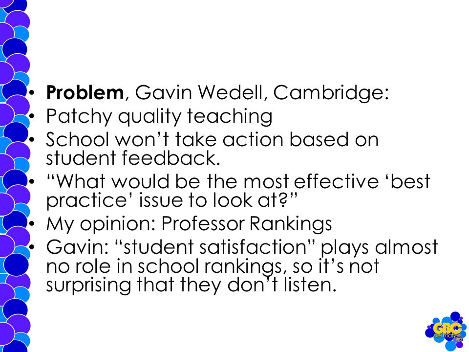 Problem, Gavin Wedell, Cambridge: Patchy quality teaching School won't take action based on student feedback.
