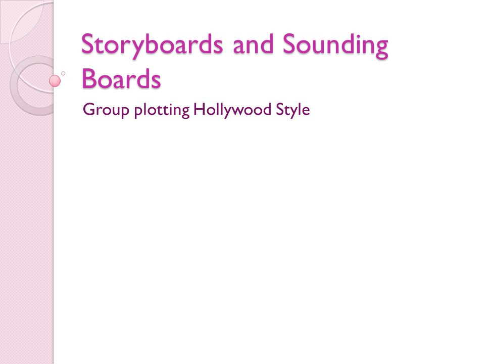 Storyboards and Sounding Boards Group plotting Hollywood Style