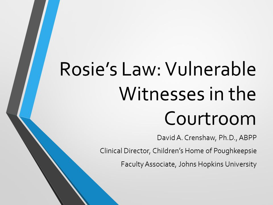 Rosie's Law: Vulnerable Witnesses in the Courtroom David A.
